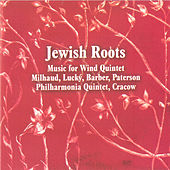 Jewish Roots - Music for Wind Quintet by Philharmonia Quintet