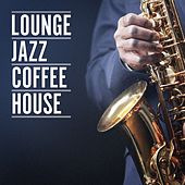 Play & Download Lounge Jazz Coffee House by Various Artists | Napster