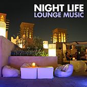 Night Life Lounge Music by Various Artists