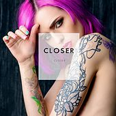 Closer by Closer