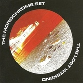 The Lost Weekend (Expanded Edition) by The Monochrome Set