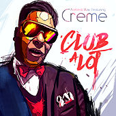 Club a Lot  (Rashad Muhammad Mix) [feat. Creme] - Single by Acebeat Music