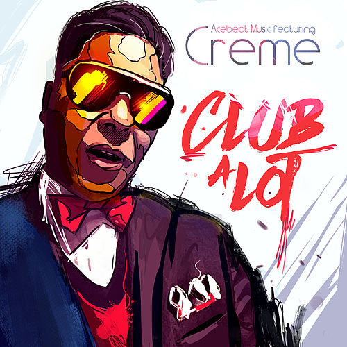 Play & Download Club a Lot  (Rashad Muhammad Mix) [feat. Creme] - Single by Acebeat Music | Napster