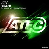 Play & Download Yeah! (DJ Spen and Soulfuledge Remix) by ATFC | Napster