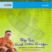 Play & Download Idhu Oru Pon Malai Pozhuthu by Kunnakudi Vaidyanathan | Napster