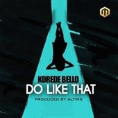 Play & Download Do like That by Korede Bello | Napster