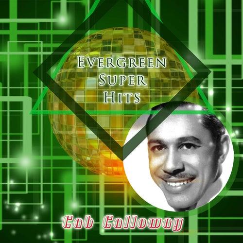Evergreen Super Hits von Cab Calloway