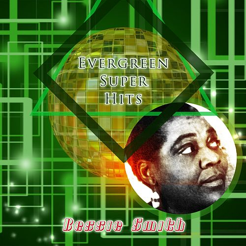 Evergreen Super Hits von Bessie Smith
