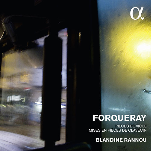 Play & Download Forqueray: Pieces de viole mises en pièces de clavecin by Blandine Rannou | Napster