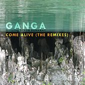 Come Alive (The Remixes) by Ganga (Hindi)