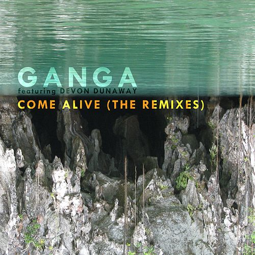 Play & Download Come Alive (The Remixes) by Ganga (Hindi) | Napster