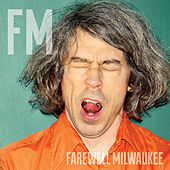 Play & Download Fm by Farewell Milwaukee | Napster