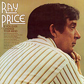 Play & Download If You Ever Change Your Mind by Ray Price | Napster