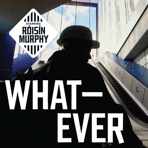 Play & Download Whatever by Roisin Murphy | Napster