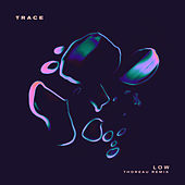 Play & Download Low (Thoreau Remix) by Trace | Napster