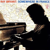 Play & Download Somewhere in France by Ray Bryant | Napster
