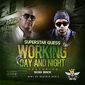 Play & Download Working Day and Night (feat. Boss Brick) by Superstar Guess | Napster