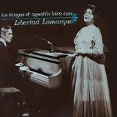 Los Tangos de Agustín Lara Con Libertad Lamarque by Libertad Lamarque