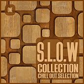 Play & Download S.L.O.W. Collection, Vol. 1 - Chill Out Selection by Various Artists | Napster