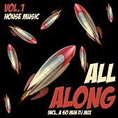 All Along, Vol. 1 - House Music by Various Artists