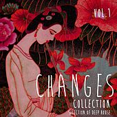 Play & Download Changes Collection, Vol. 1 - Selection of Deep House by Various Artists | Napster