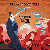 Play & Download Symphony No.1 by The Flowers Of Hell | Napster