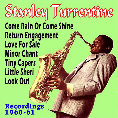 Play & Download Recordings 1960-61 by Stanley Turrentine | Napster