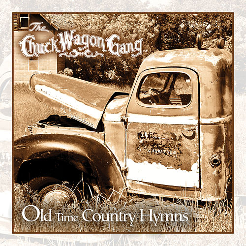 Old Time Country Hymns by Chuck Wagon Gang