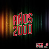 Años 2000 Vol.2 by Various Artists