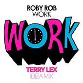 Play & Download Work by Roby Rob | Napster
