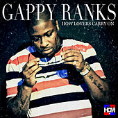 How Lovers Carry On by Gappy Ranks