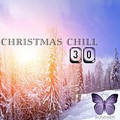 Play & Download Christmas Chill Top 30 by Various Artists | Napster
