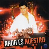 Nada Es Nuestro by Triny Y La Leyenda