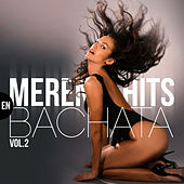 Play & Download Merenhits en Bachata, Vol. 2 by Various Artists | Napster