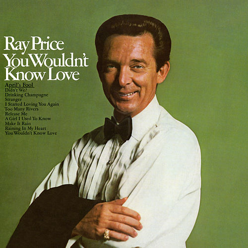 You Wouldn't Know Love by Ray Price
