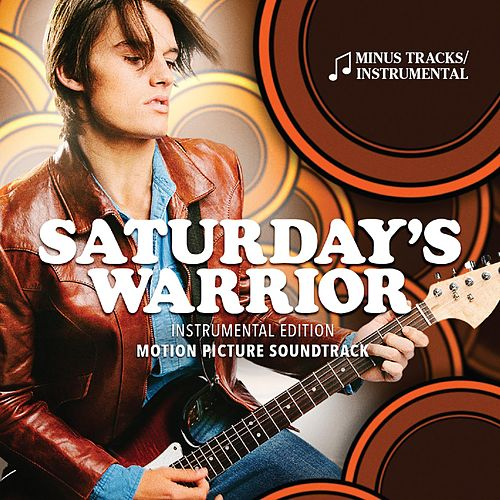 Play & Download Saturday's Warrior (Original Motion Picture Soundtrack) [Instrumental Edition] by Lex De Azevedo | Napster