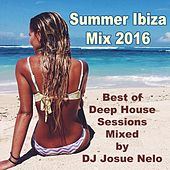 Play & Download Summer Ibiza Mix 2016 (Best Deep House Sessions Mixed by DJ Jose Nelo) & DJ Mix by Various Artists | Napster