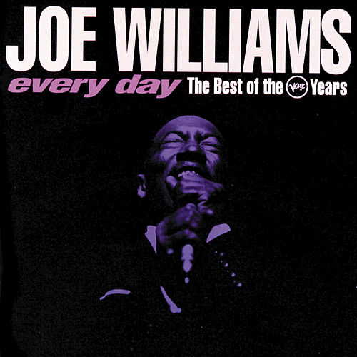 Play & Download Every Day: The Best Of The Verve Years by Joe Williams | Napster