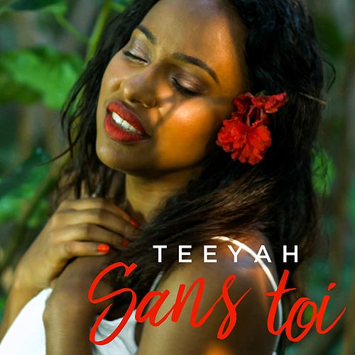 Play & Download Sans toi by Teeyah | Napster