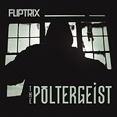 Play & Download The Poltergeist by Fliptrix | Napster