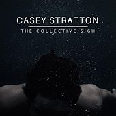 The Collective Sigh by Casey Stratton
