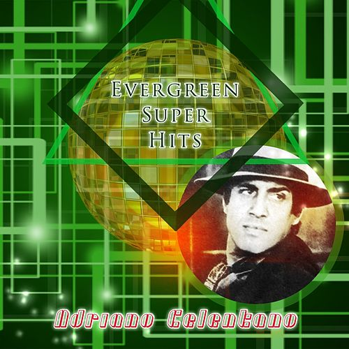 Evergreen Super Hits di Adriano Celentano