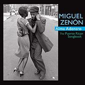 Play & Download Alma Adentro: The Puerto Rican Songbook by Miguel Zenón | Napster