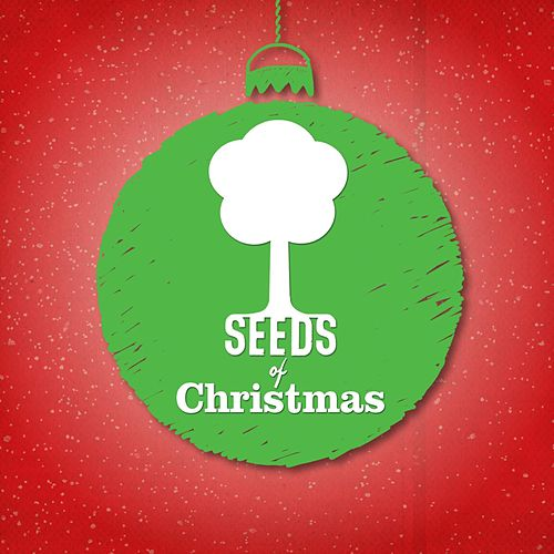 Play & Download Seeds of Christmas by Seeds Family Worship | Napster