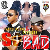 So Bad-Single von Tanto Metro & Devonte