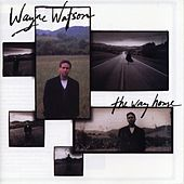 The Way Home by Wayne Watson