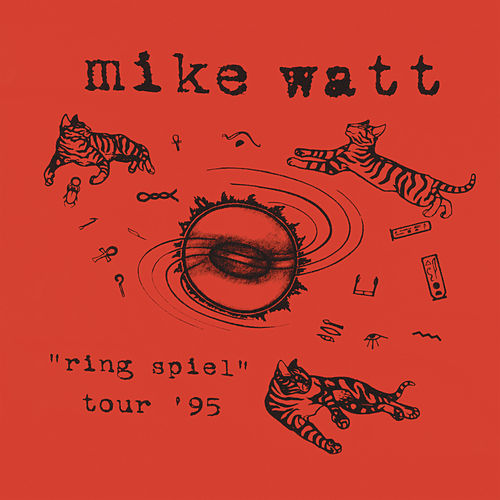 Ring Spiel Tour '95 (Live) by Mike Watt