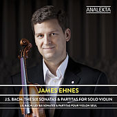Play & Download J.S. Bach: The Six Sonatas & Partitas for Solo Violin by James Ehnes | Napster