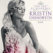 Play & Download The Art Of Elegance by Kristin Chenoweth | Napster