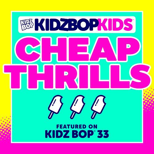Play & Download Cheap Thrills by KIDZ BOP Kids | Napster